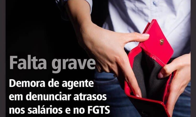 Demora em denunciar os atrasos de salários e FGTS não impede ação de rescisão indireta